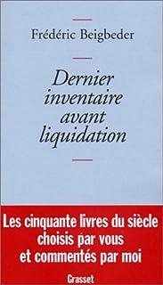 Dernier inventaire avant liquidation, Beigbeder, Frédéric