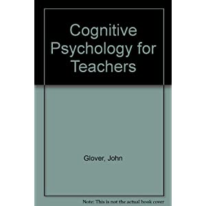 Cognitive Psychology for Teachers