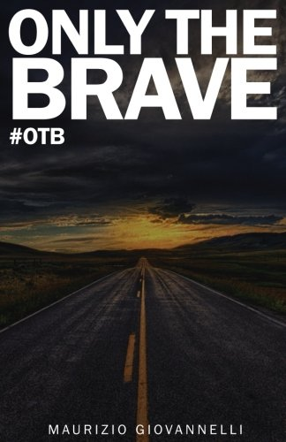 Only The Brave: #otb