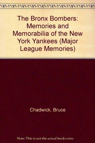 The Bronx Bombers: Memories and Mementoes of the New York Yankees (Major League Memories)