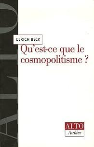 Qu'est-ce que le cosmopolitisme ? par Ulrich Beck