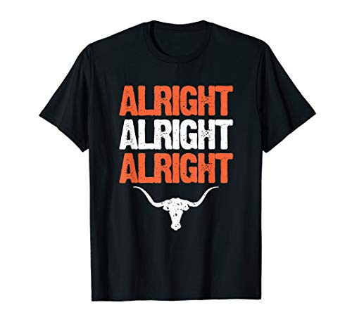 (Alright Alright Alright T-Shirt Texas University Shirt)