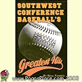 Southwest Conference Baseball's Greatest Hits, Neal Farmer, 1571680845