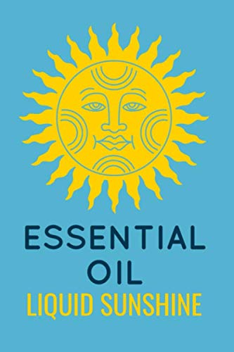 Essential Oil Liquid Sunshine: Blend Recipe Organizer