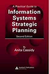 A Practical Guide to Information Systems Strategic Planning, Second Edition by Anita Cassidy (2005-10-14) Hardcover