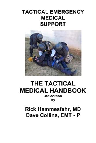 Tactical Emergency Medical Support: The Tactical Medical