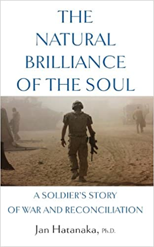 Book The Natural Brilliance of the Soul: A Soldier's Story of War and Reconciliation