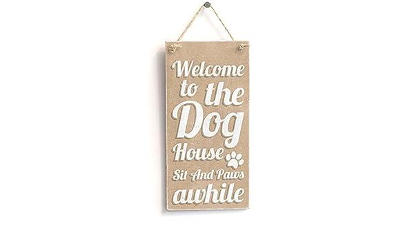 Funny placa regalo Bienvenido a la casa de perro Sit y un ...