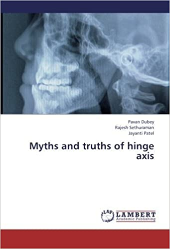Myths and truths of hinge axis by Pavan Dubey (2013-02-26)