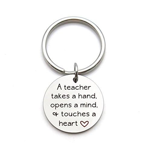 Teacher Appreciation Keychain A Teacher Takes A Hand Opens A Mind and Touches A Heart Keychain Teacher Gift