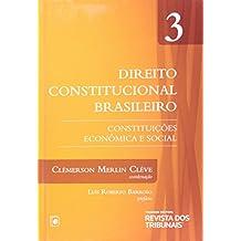 Direito Constitucional Brasileiro. Constituições Econômica e Social - Volume 3