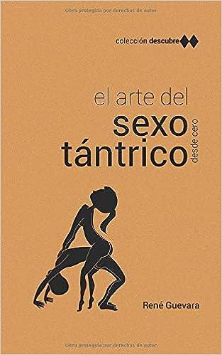 El arte del Sexo Tántrico (sin chorradas).: Manual ilustrado del ...