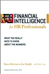 Financial Intelligence for HR Professionals: What You Really Need to Know About the Numbers Kindle Edition