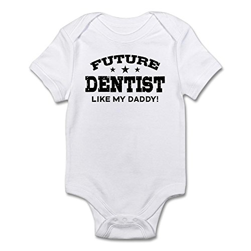 CafePress – Future Dentist Like My Daddy – Cute Infant Bodysuit Baby Romper