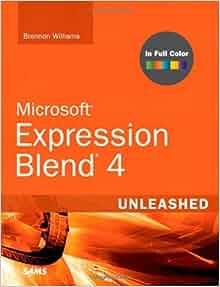 Microsoft Expression Blend 4 Unleashed Brennon Williams border=