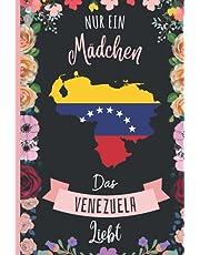 Nur Ein Mädchen Das Venezuela Liebt: Notizbuch für Venezuela Liebhaber | Venezuela Tagebuch | 110 Seiten | 6 x 9 Zoll | Notizbuchgeschenk für Venezuela liebhaber