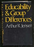 Educability and Group Differences, Arthur R. Jensen, 0060121947
