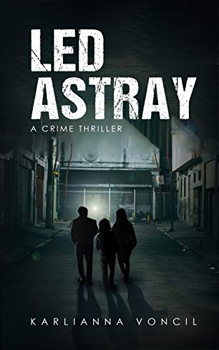 Led Astray: A Crime Thriller (The Avia Chronicles)