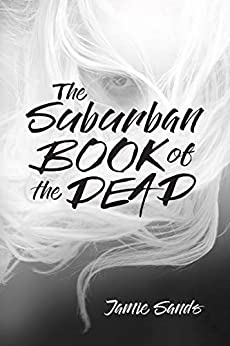 The Suburban Book of the Dead by [Sands, Jamie]