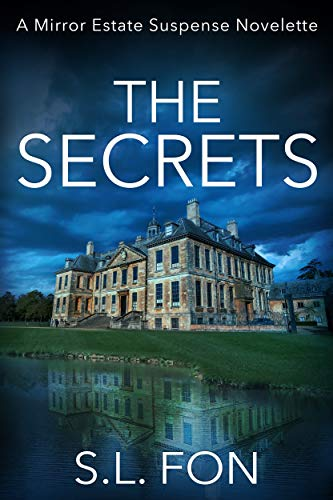 The Secrets: A Mirror Estate Suspense Novelette by [Fon, S.L.]
