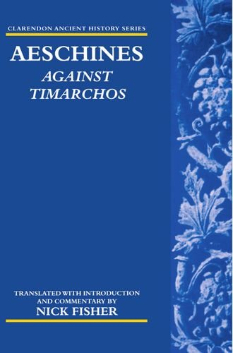 Aeschines: Against Timarchos (Clarendon Ancient History Series) by Nick Fisher