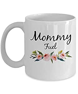 Mommy Fuel - Mommy Fuel Mug - Coffee Mug - Mug Gifts - Mom Mug - Gifts For Her - Mother's Day Gift - Coffee Cup - Mommy Mug - Funny Mugs