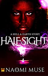 Half Sight: Part of the Hell and Earth Series (Tales From Hell and Earth Book 5)