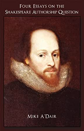 four essays on the shakespeare authorship question mike adair