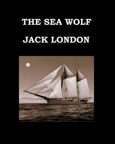 THE SEA WOLF Jack London: Large Print Edition