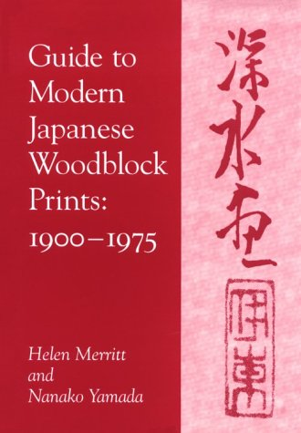 Guide to Modern Japanese Woodblock Prints, 1900-1975