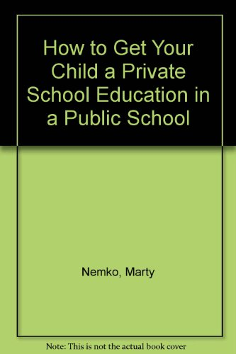 How to Get Your Child a Private School Education in a Public School
