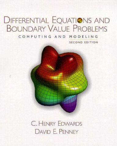 Differential Equations and Boundary Value Problems: Computing and Modeling (2nd Edition)