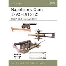 Napoleon's Guns 1792–1815 (2): Heavy and Siege Artillery