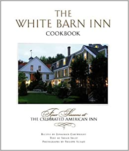 The White Barn Inn Cookbook Jonathan Cartwright Susan