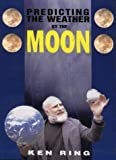 Predicting the Weather by the Moon, Ken Ring, 0906362520