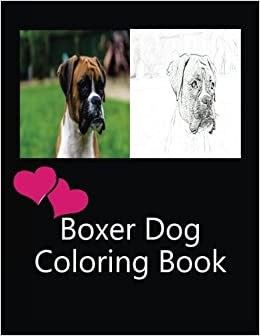Boxer Dog Coloring Book Owners 9781978226272 Amazon Books
