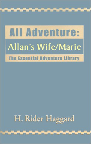All Adventure: Allan's Wife/Marie (Essential Adventure Library)