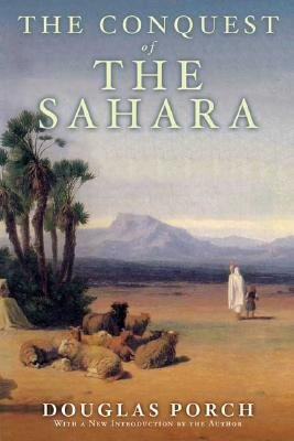 The Conquest of the Sahara: A History