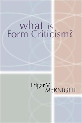 What is Form Criticism? Edgar V. McKnight