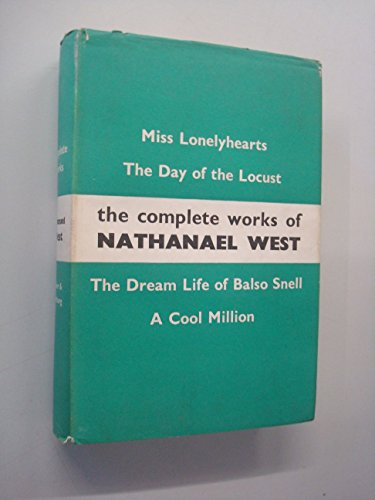 The Complete Works Of Nathanael West by Alan Ross
