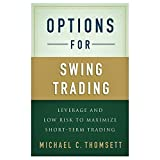 Options for Swing Trading: Leverage and Low Risk to Maximize Short-Term Trading