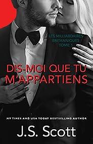 Dis-moi que tu m'appartiens: Les Milliardaires britanniques (French Edition)