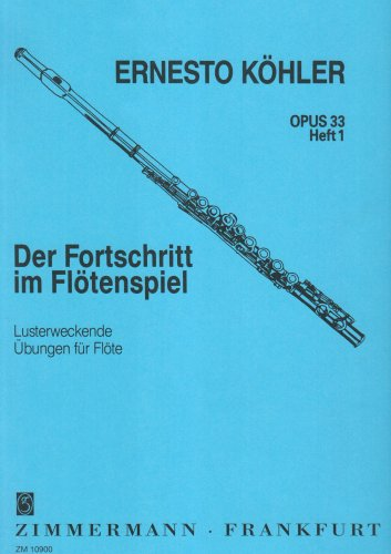 The Flautist's Progress Op.33 Book 1 Flute (English and German Edition)