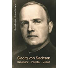 Georg von Sachsen: Kronprinz, Priester, Jesuit