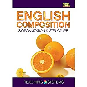 Teaching Systems English Composition Module 3: Organization & Structure