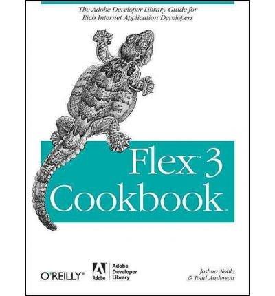Download [(Flex 3 Cookbook )] [Author: Joshua Noble] [May-2008] PDF