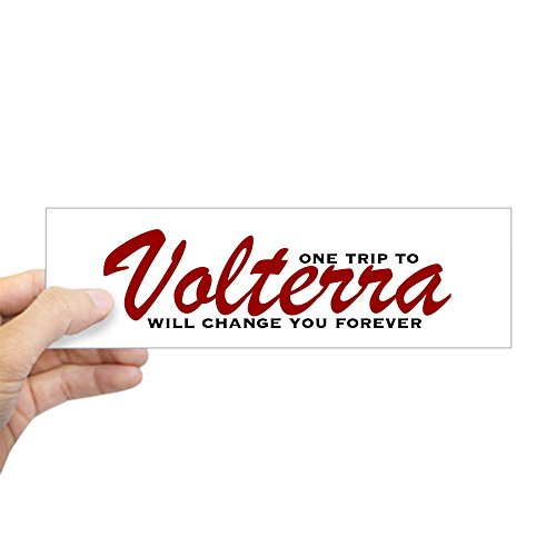 CafePress - Volterra (One Trip Will Chang Bumper Sticker - 10