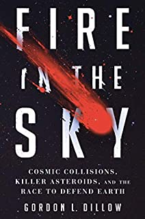 Book Cover: Fire in the Sky: Cosmic Collisions, Killer Asteroids, and the Race to Defend Earth