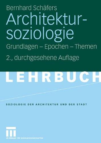Architektursoziologie: Grundlagen - Epochen - Themen (German Edition)