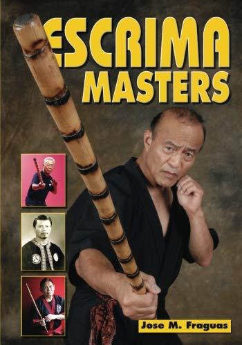 Master Eskrima (Escrima Masters)